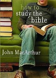 How to Study the Bible av John MacArthur