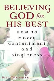 Believing God for His Best: How to Marry…