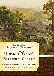 Hudson Taylor's Spiritual Secret (Moody…