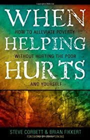 When Helping Hurts: Alleviating Poverty…