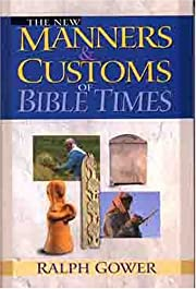 New Manners & Customs of Bible Times de…