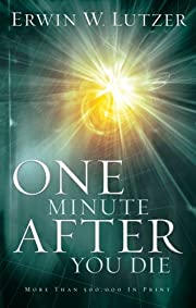 One Minute After You Die de Erwin W.. Lutzer