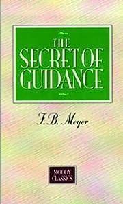 The Secret of Guidance (Moody Classics…