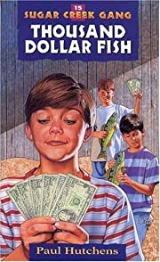 The Thousand Dollar Fish (Sugar Creek Gang…