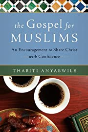 The Gospel for Muslims : an encouragement to…