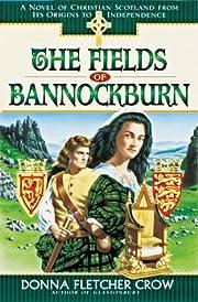 The Fields of Bannockburn: A Novel of…