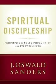 Spiritual Discipleship: Principles of…