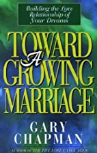 Toward a Growing Marriage : Building the…