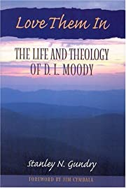 Love Them In: The Life and Theology of D L…