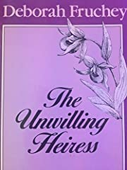 The Unwilling Heiress af Deborah Fruchey
