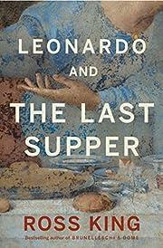 Leonardo and the Last Supper av Ross King