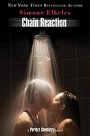 Chain Reaction: A Perfect Chemistry Novel…