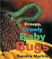 Creepy, Crawly Baby Bugs af Sandra Markle