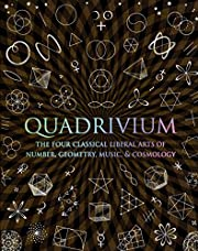 Quadrivium: The Four Classical Liberal Arts…