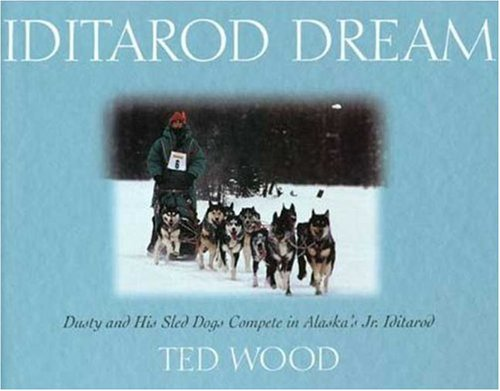 Iditarod Dream: Dusty and His Sled Dogs Compete in Alaska's Junior Iditarod