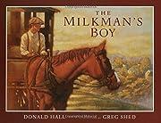 The Milkman's Boy de Donald Hall