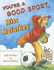 You're a Good Sport, Miss Malarkey por Judy…