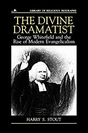 The Divine Dramatist: George Whitefield and…
