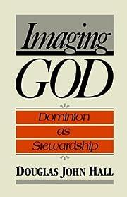 Imaging God: Dominion as Stewardship (London…
