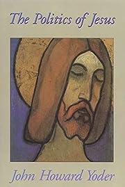 The Politics of Jesus – tekijä: John…