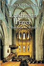Leading in Prayer: A Workbook for Ministers…