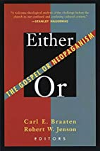 Either/or: The Gospel or Neopaganism by Carl…
