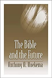 The Bible and the Future de Anthony A.…