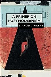 A Primer on Postmodernism de Stanley J.…