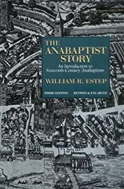 The Anabaptist Story: An Introduction to…