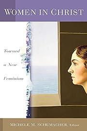 Women in Christ: Toward a New Feminism di…