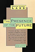 Presence of the Future: The Eschatology of…