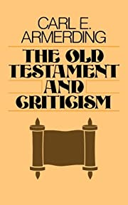 The Old Testament and Criticism de Mr. Carl…