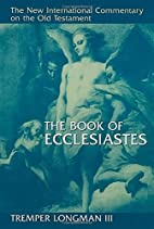 The Book of Ecclesiastes by Tremper Longman