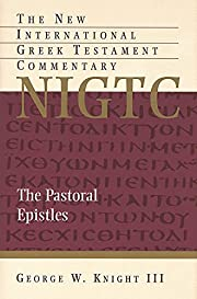The Pastoral Epistles: A Commentary on the…