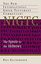 The Epistle to the Hebrews: A Commentary on…