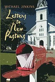 Letters to New Pastors por Michael Jinkins