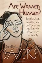Are Women Human? by Dorothy L. Sayers
