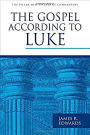 The Gospel according to Luke (The Pillar New…