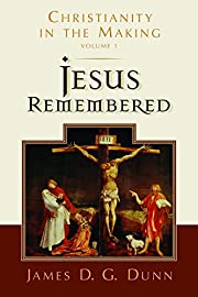 Jesus Remembered: Christianity in the…