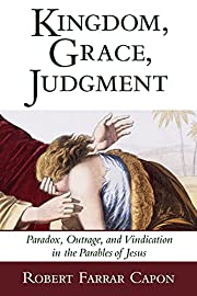 Kingdom, Grace, Judgment: Paradox, Outrage,…