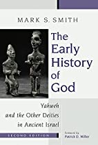 The Early History of God: Yahweh and the…