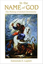 In the Name of God: The Making of Global…