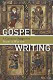 Gospel Writing: A Canonical Perspective book cover