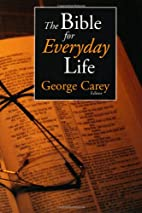 The Bible for Everyday Life by George Carey