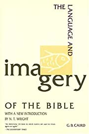 The language and imagery of the Bible av G.…