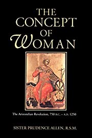 The Concept of Woman, Volume 1: The…