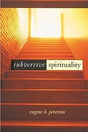 Subversive spirituality av Eugene H.…