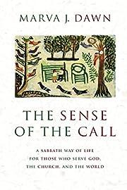 The Sense of the Call: A Sabbath Way of Life…