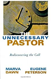 The Unnecessary Pastor: Rediscovering the…