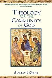 Theology for the Community of God af Stanley…